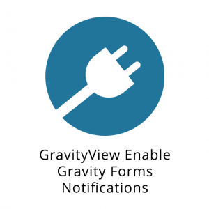 GravityView Enable Gravity Forms Notifications 1.0