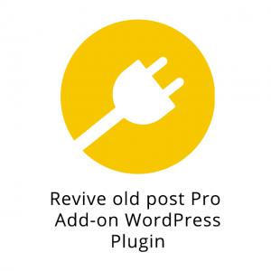 Revive old post Pro Add-on WordPress Plugin 1.9.1