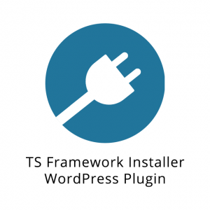 TS Framework Installer WordPress Plugin 2.1.9.5