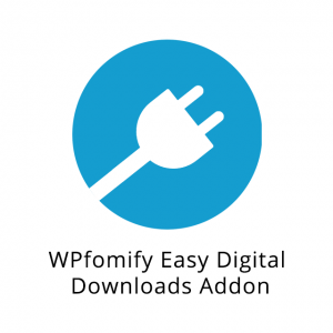 WPfomify Easy Digital Downloads Addon 1.0.1